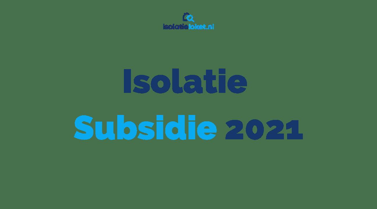 isolatie-subsidie-2021